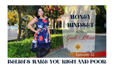 Episode 32: Why Your Beliefs make you rich and Poor