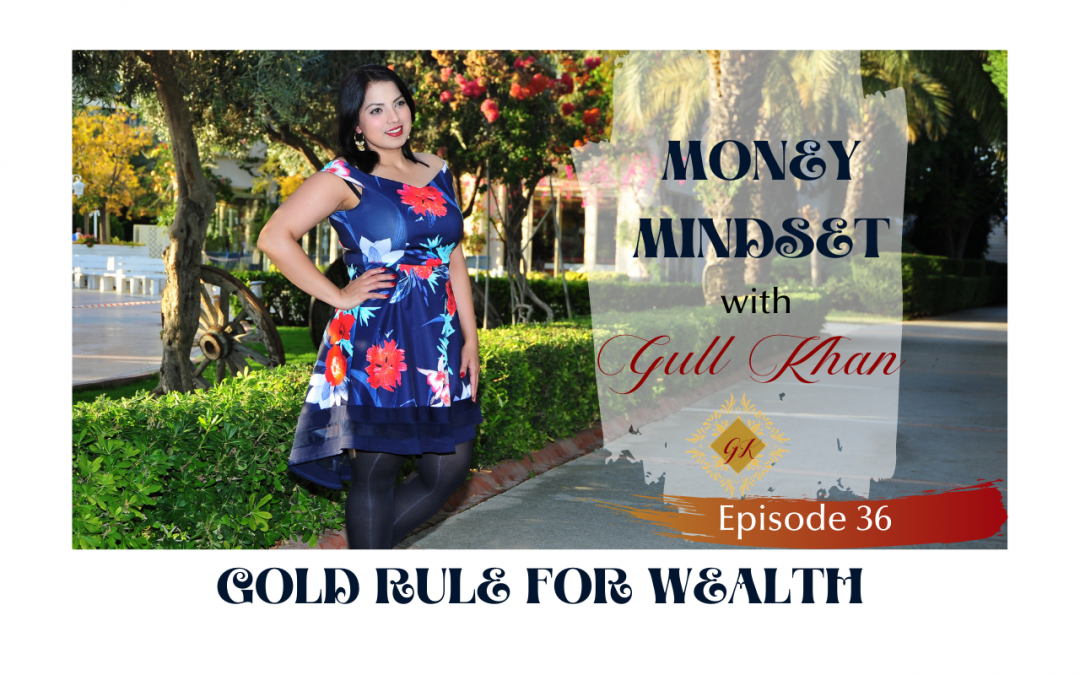 Episode 36: The Gold Rule For Wealth