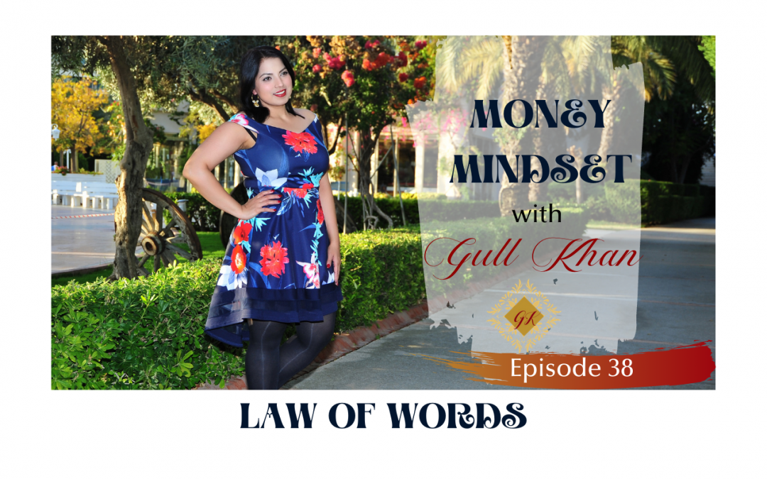 Episode 38: How to Use The Law of Words to Make you Wealthy