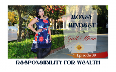 Episode 39: Taking Responsibility For Creating Your Wealth