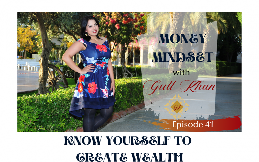 Episode 41: Know yourself to create wealth