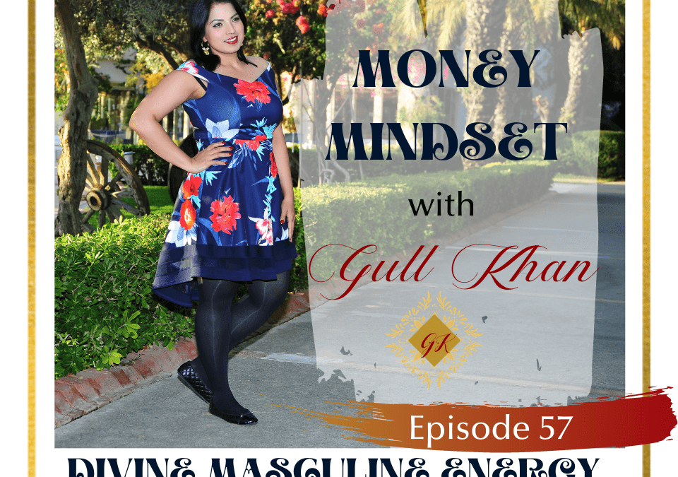 Episode 57: Divine Masculine Energy And Money