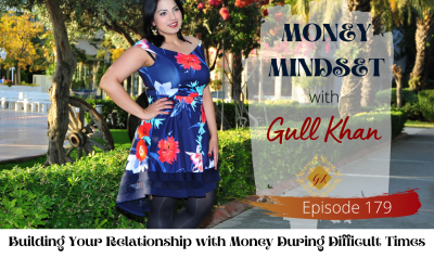 Episode 179:Building Your Relationship with Money During Difficult Times