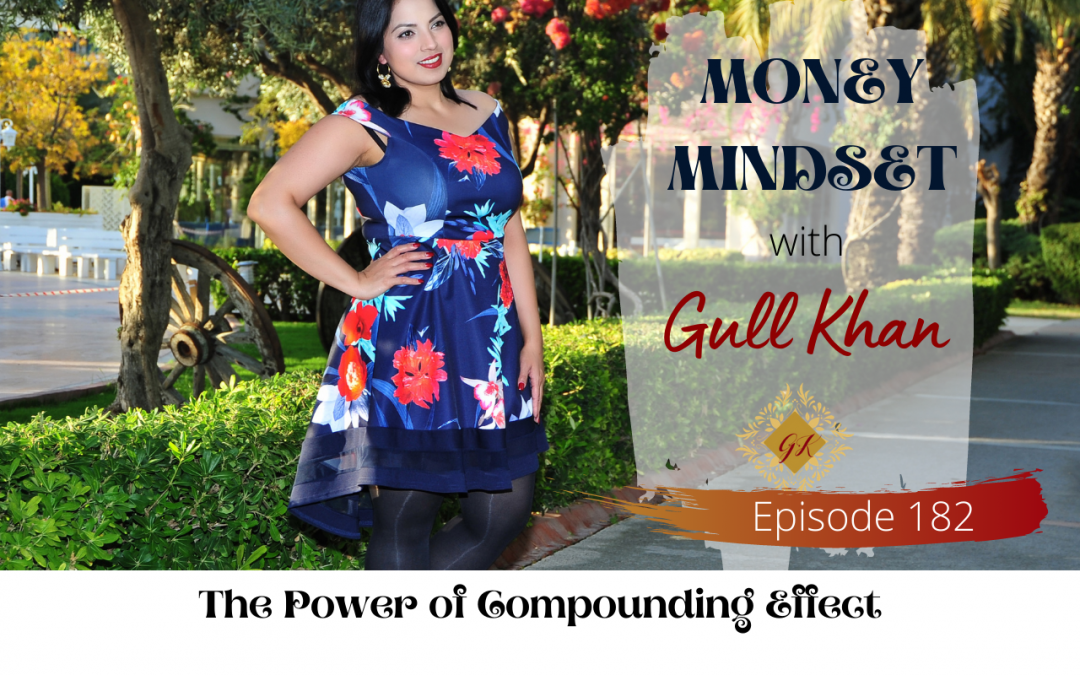 Episode 182 :  The Power of Compounding Effect