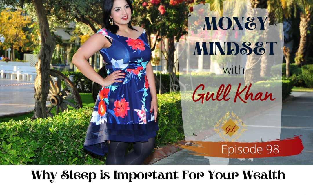 Episode 98:  Why Sleep is Important For Your Wealth